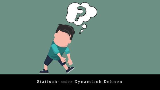 Beweglichkeit: Statisches- oder dynamisches Dehnen?