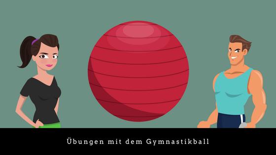 Übungen mit dem Gymnastikball zur Kräftigung der Rumpfmuskulatur